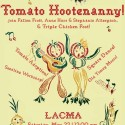 Tomato Hootenanny at at LACMA part of my show, Fal